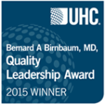 To honor the legacy of former UHC Board member Dr. Bernard Birnbaum, who passed away on September 14, UHC has renamed the Quality Leadership Award the Bernard A. Birnbaum, MD Quality Leadership Award.